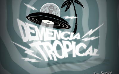 Demencia Tropical: Alien Sounds From The Tropics  Out May 19 2014