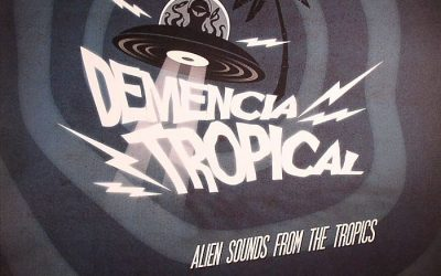 Out Now: Demencia Tropical LP Sampler