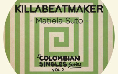 Killabeatmaker – Matiela Suto (Colombian Singles Series Vol. 2)